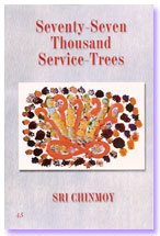 Seventy Seven Thousand Service Trees - by Sri Chinmoy